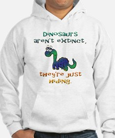 DINOSAURS ARENT EXTINCT THEYRE J Hoodie