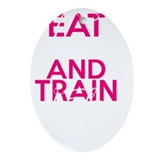 Eat Clean  Train Dirty Oval Ornament