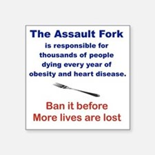 "THE ASSAULT FORK... Square Sticker 3"" x 3"""