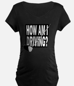 How Am I Driving T-Shirt
