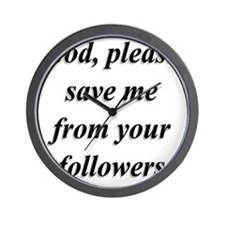 God, Please Save Me From Your Followers Wall Clock