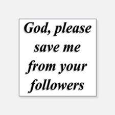 "God, Please Save Me From Yo Square Sticker 3"" x 3"""