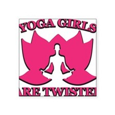 "Yoga Girls are Twisted Square Sticker 3"" x 3"""