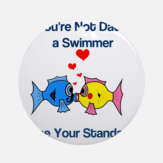 Dating a Swimmer Round Ornament
