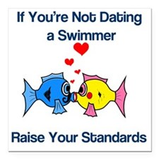 """Dating a Swimmer Square Car Magnet 3"""" x 3"""""""