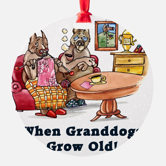 When Granddogs Grow Old Ornament