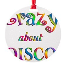 Crazy About Disco Round Ornament