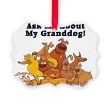 Ask Me About My Granddog Ornament