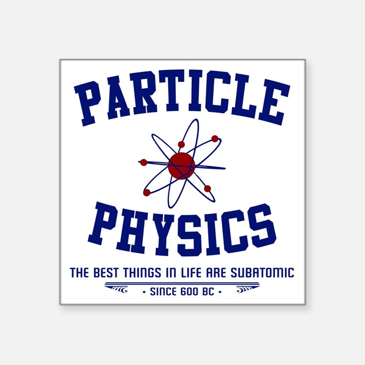 "Particle Physics Square Sticker 3"" x 3"""