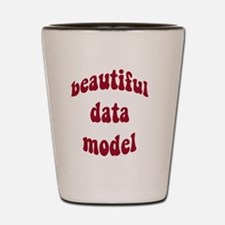 beautiful data model (red) Shot Glass