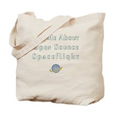 Ask Me About Open Source Spaceflight Tote Bag