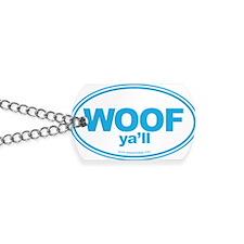 WOOF Yall Blue Dog Tags