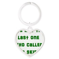 We kilt the last one who called it  Heart Keychain