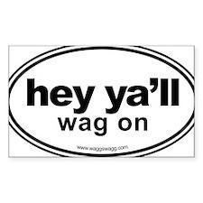 Hey Yall Wag On Black Decal