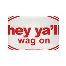 Hey Yall Wag On Red Rectangle Magnet