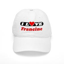 I Love Francine Baseball Cap