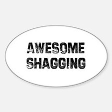 Awesome Shagging Oval Decal