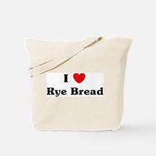 I love Rye Bread Tote Bag