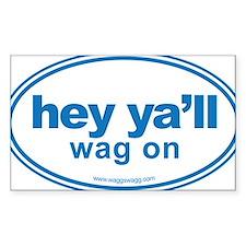 Hey Yall Wag On Blue Decal