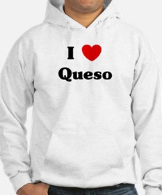 I love Queso Hoodie