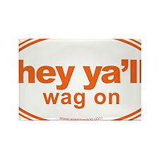 Hey Yall Wag On Orange Rectangle Magnet