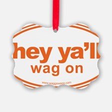 Hey Yall Wag On Orange Ornament
