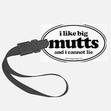 I Like Big Mutts And I Cannot Li Luggage Tag