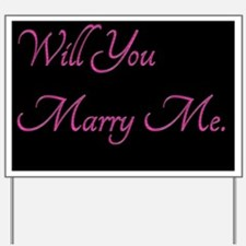 Will You Marry Me  4 Yard Sign