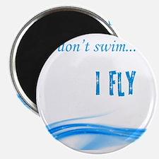 I dont swim... I Fly Magnet