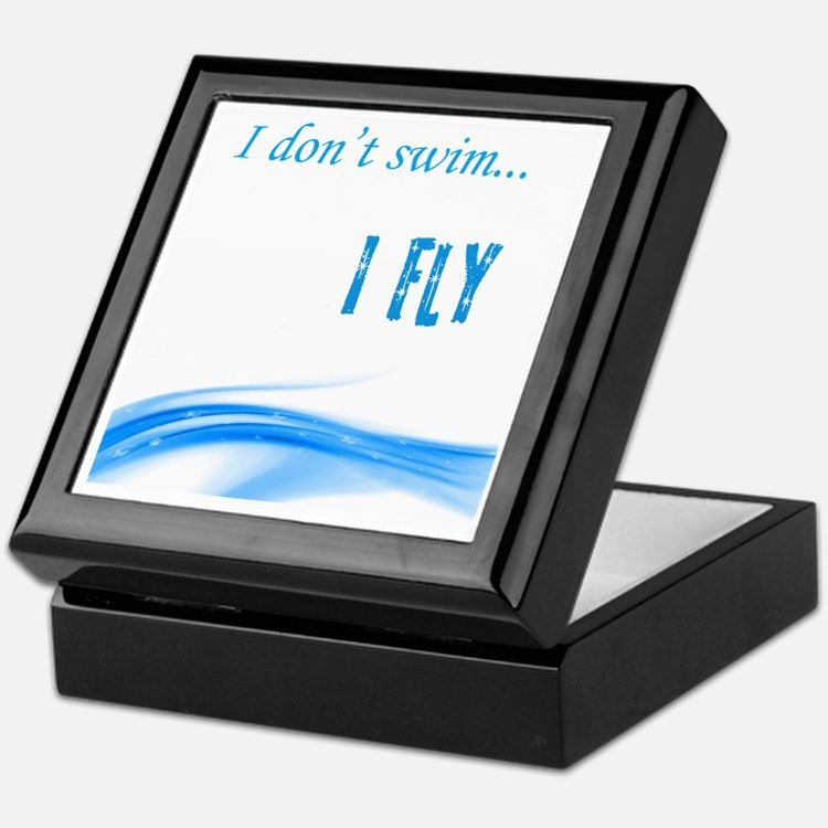 I dont swim... I Fly Keepsake Box