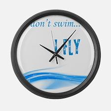I dont swim... I Fly Large Wall Clock