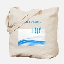 I dont swim... I Fly Tote Bag