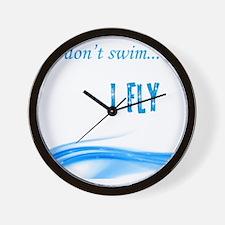 I dont swim... I Fly Wall Clock
