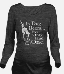 Dog Beers Long Sleeve Maternity T-Shirt