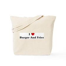 I love Burger And Fries Tote Bag