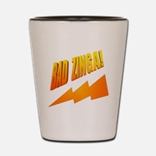 Bad Zinga Shot Glass