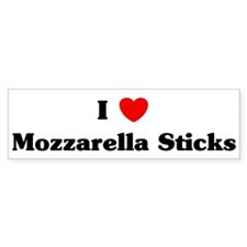 I love Mozzarella Sticks Bumper Bumper Sticker