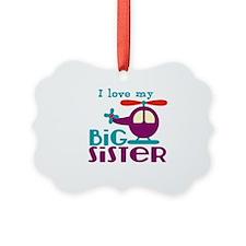 I love my Big Sister Ornament