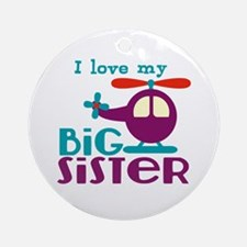 I love my Big Sister Ornament (Round)