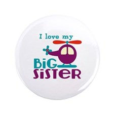 "I love my Big Sister 3.5"" Button (100 pack)"