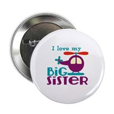 "I love my Big Sister 2.25"" Button"