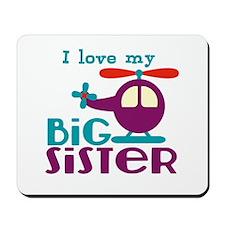 I love my Big Sister Mousepad