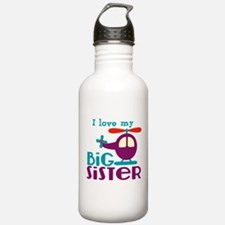 I love my Big Sister Water Bottle