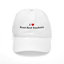 I love Roast Beef Sandwich Baseball Cap