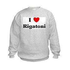 I love Rigatoni Sweatshirt