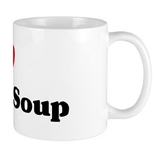 I love Tortilla Soup Mug
