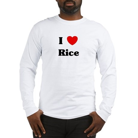 I love Rice Long Sleeve T-Shirt