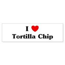 I love Tortilla Chip Bumper Bumper Sticker