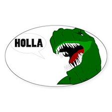 Funny T-rex dinosaur Holla design Decal