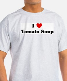 I love Tomato Soup T-Shirt